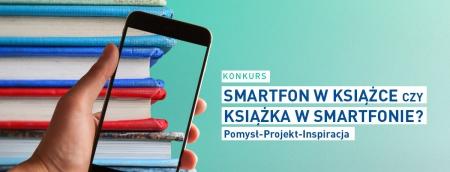 Konkurs Smartfon w książce czy książka w smartfonie?